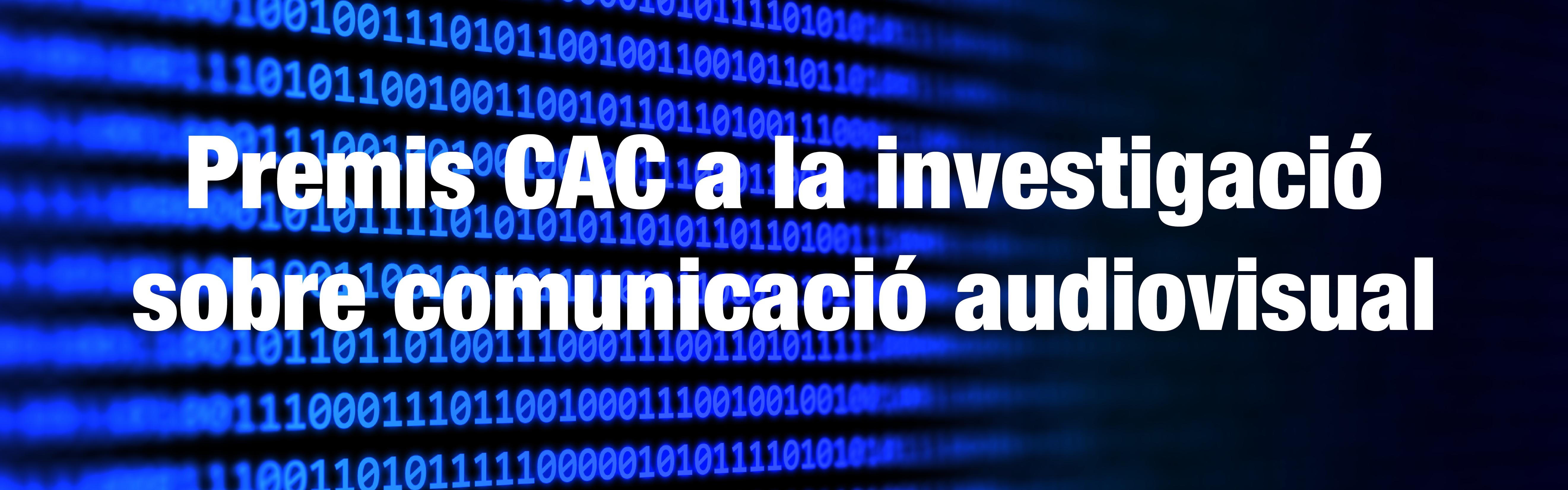 Premis CAC a la investigació sobre comunicació audiovisual
