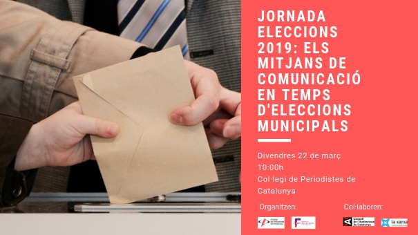Jornada Eleccions 2019: Els Mitjans de comunicació en temps d'eleccions municipals